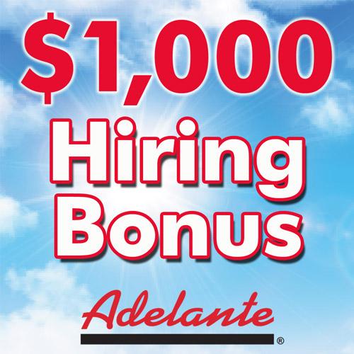 $500 Hiring Bonus Adelante